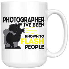 Photographer Mug I've Been Known To Flash People 15oz White Coffee Mugs