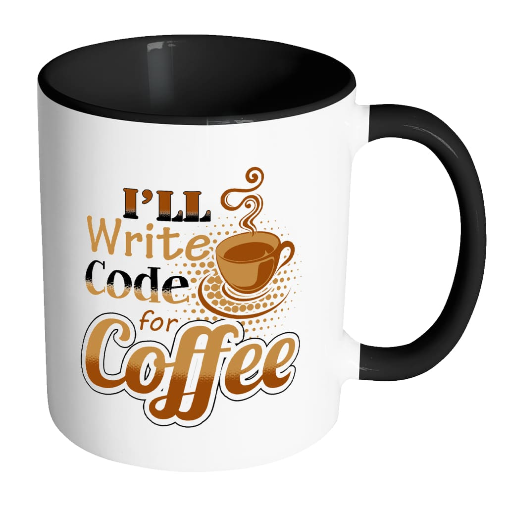 Programmer Mug I'll Write Code for Coffee White 11oz Accent Coffee Mugs
