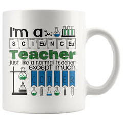 Science Teacher Like A Normal Teacher Except Much Cooler 11oz White Coffee Mugs