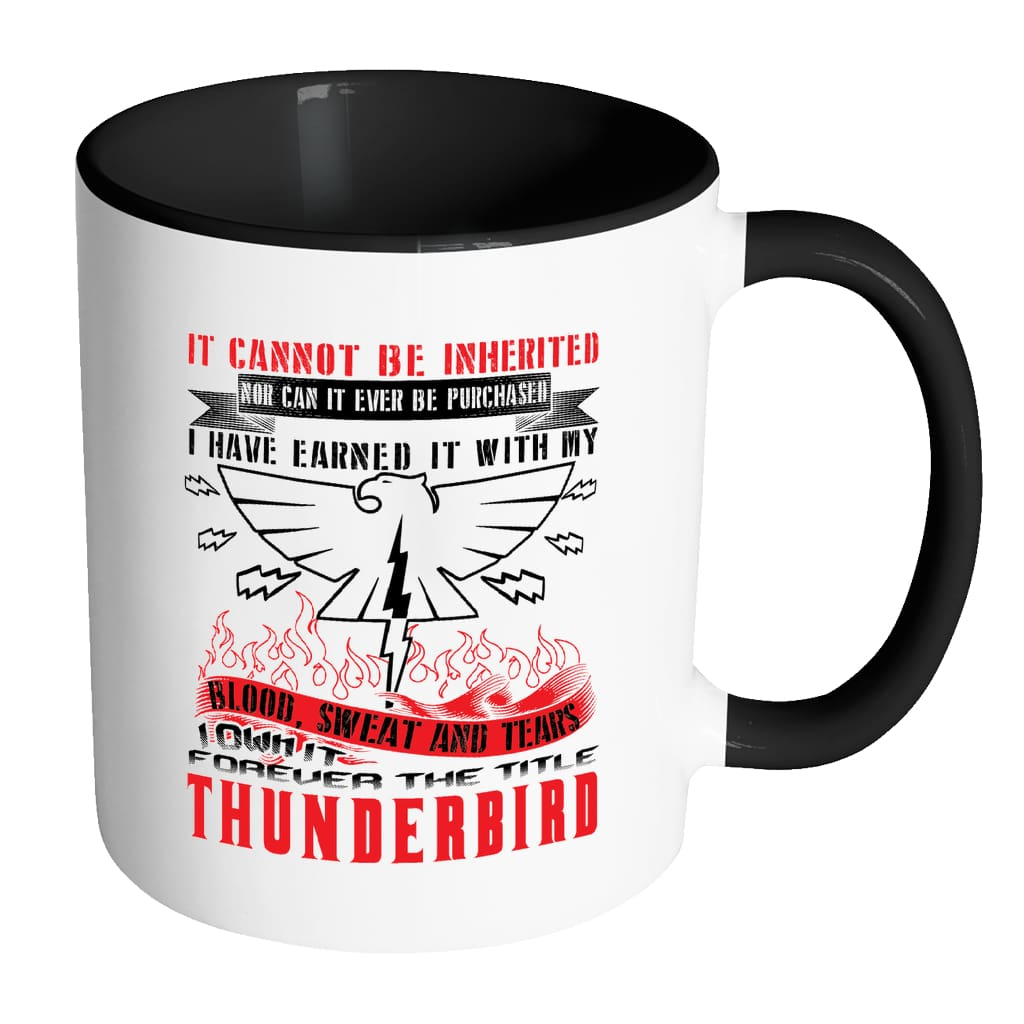 Thunderbird Mug It Can't Be Inherited Nor White 11oz Accent Coffee Mugs