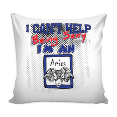 Zodiac Astrology Graphic Pillow Cover I Cant Help Being Sexy I'm An Aries