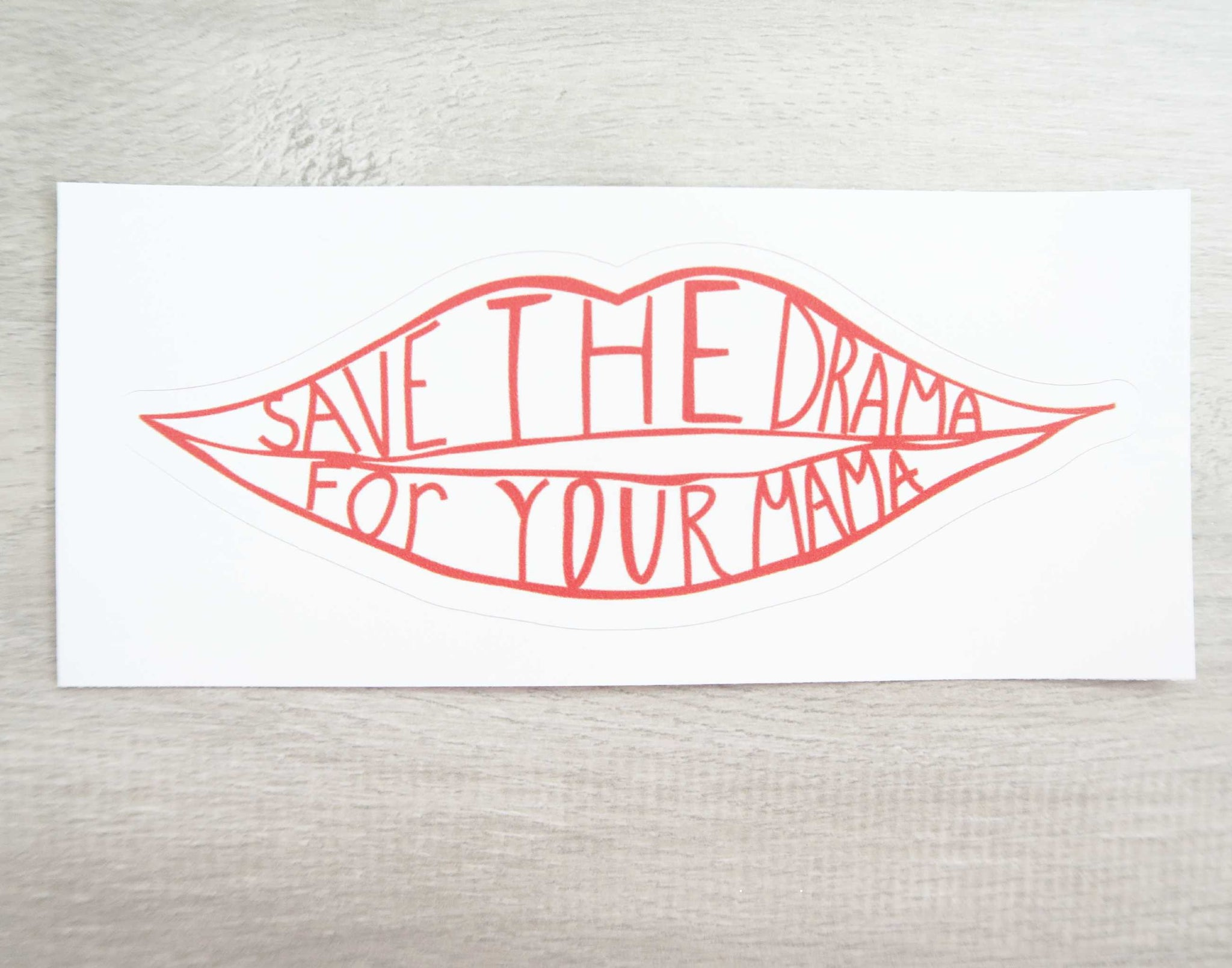 Save The Drama For Your Mama Vinyl Sticker