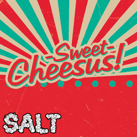 SALT | Sweet Cheesus