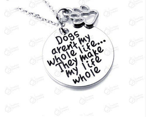 Dogs Make My Life Whole Charm Pendant Necklace