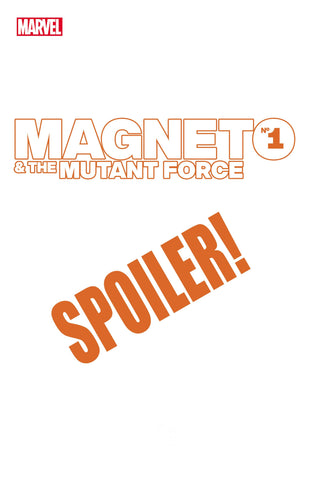 HEROES REBORN MAGNETO AND MUTANT FORCE #1 CHANG SPOILER VARIANT - 5/26/21