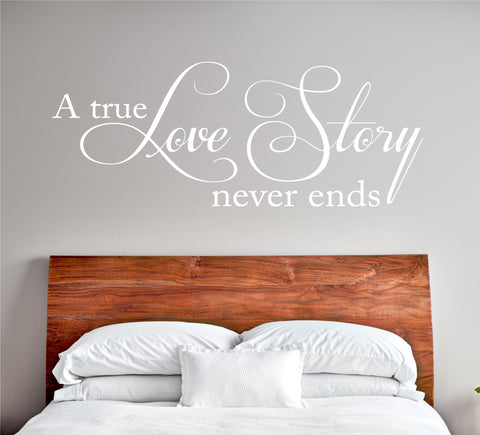 A True Love Story Never Ends Wall Decal - Create & Ship