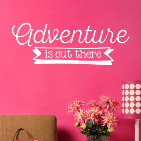 Adventure Is Out There Wall Decal - Create & Ship