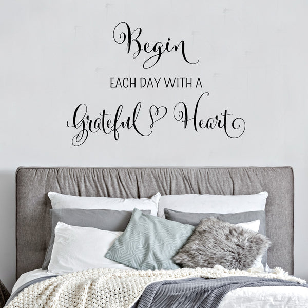Begin Each Day With a Grateful Heart Wall Decal - Create & Ship