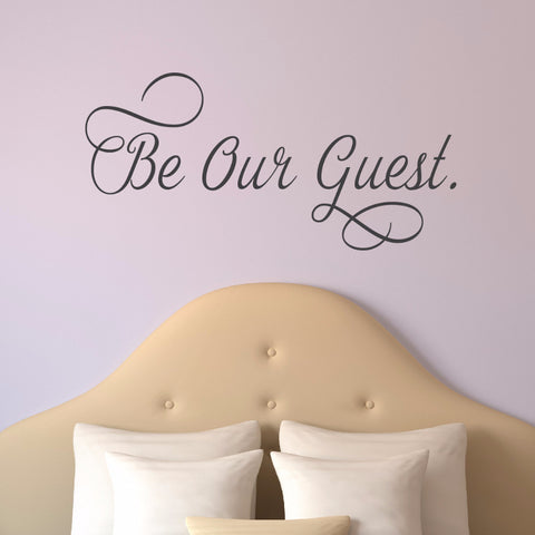 Be Our Guest Vinyl Wall Decal - Create & Ship