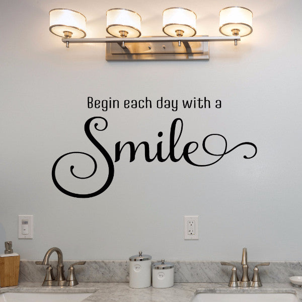 Begin Each Day With A Smile Wall Decal - Create & Ship
