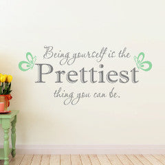 Being Yourself Is The Prettiest Thing You Can Be Wall Decal - Create & Ship