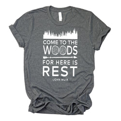 COME TO THE WOODS UNISEX SHIRT