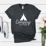 CAMPING IS IN TENTS UNISEX SHIRT