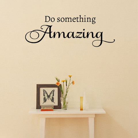Do something Amazing Wall Decal - Create & Ship