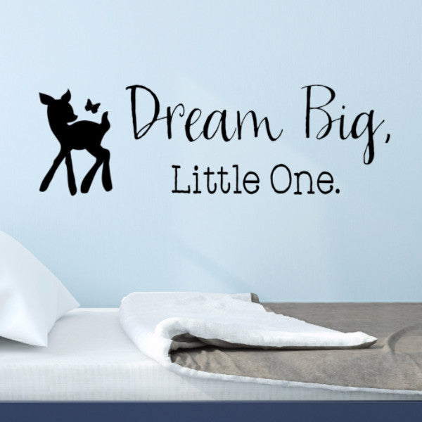 Dream Big Little One Deer Wall Decal - Create & Ship