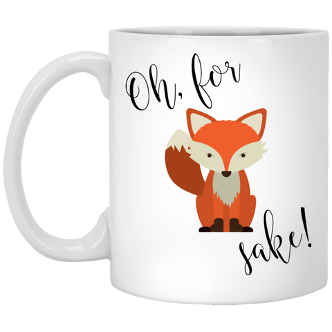 OH FOR FOX SAKE 11 OZ CERAMIC COFFEE MUG