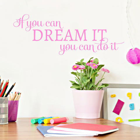 If You Can Dream It You Can Do It Wall Decal - Create & Ship