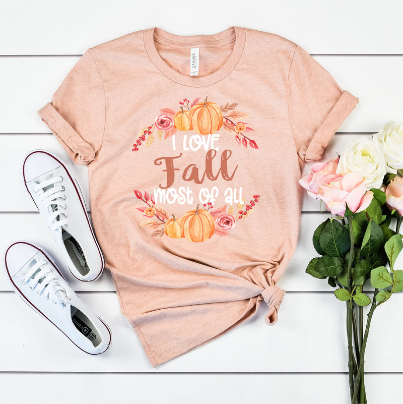 I LOVE FALL MOST OF ALL UNISEX SHIRT