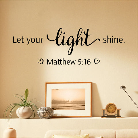 Let Your Light Shine Bible Quote Wall Decal - Create & Ship