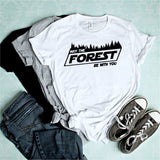 MAY THE FOREST BE WITH YOU UNISEX SHIRT