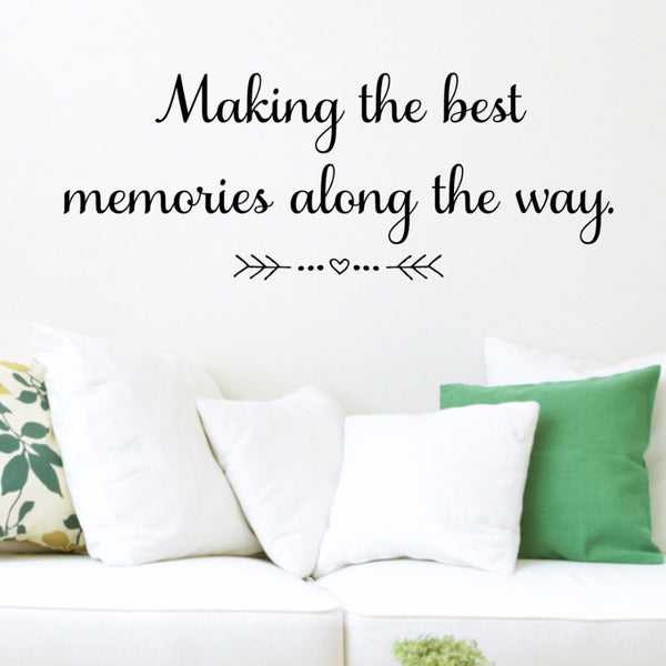Making The Best Memories Along The Way Wall Decal - Create & Ship