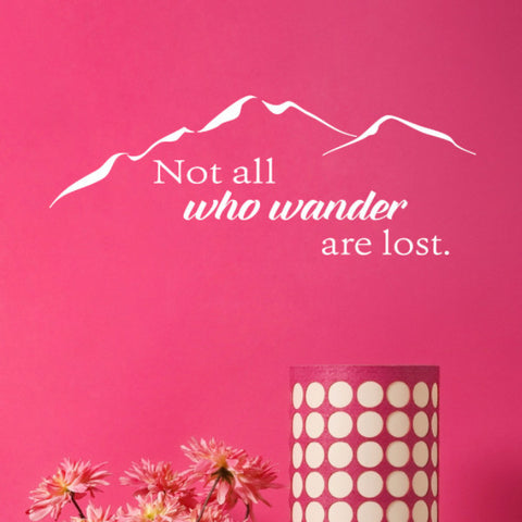 Not All Who Wander Are Lost Wall Decal - Create & Ship
