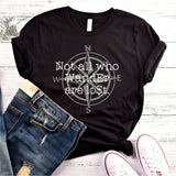 NOT ALL WHO WANDER UNISEX SHIRT