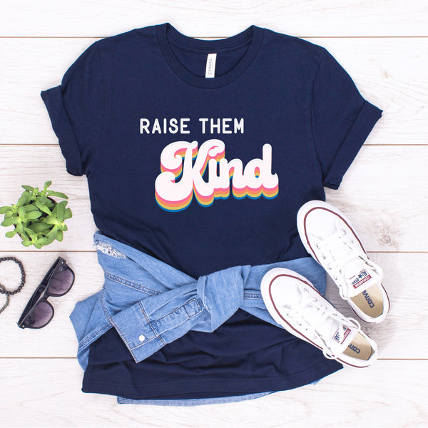 RAISE THEM KIND UNISEX SHIRT