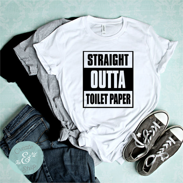 STRAIGHT OUTTA TOILET PAPER UNISEX SHIRT