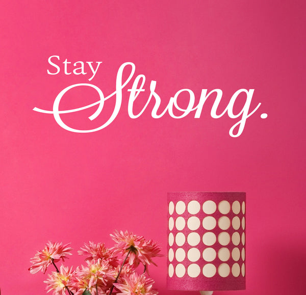 Stay Strong Wall Decal - Create & Ship