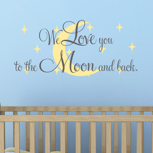 We Love You To The Moon And Back Wall Decal - Create & Ship