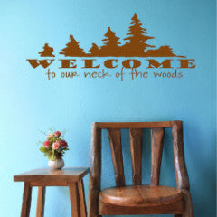 Welcome to Our Neck of the Woods Wall Decal - Create & Ship