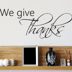 We Give Thanks Wall Decals - Create & Ship