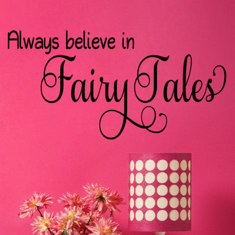 Always Believe in Fairy Tales Wall Decal - Create & Ship