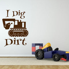 I Dig Dirt Wall Decal - Create & Ship