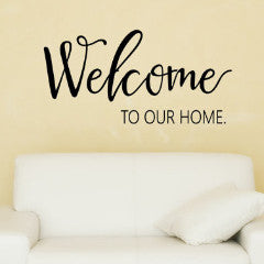 Welcome To Our Home 2 Wall Decal - Create & Ship