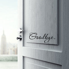 Goodbye Door Decal - Create & Ship