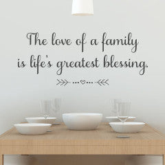 The Love of a Family is Life's Greatest Blessing Wall Decal - Create & Ship