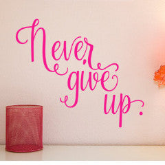 Never Give Up Wall Decal - Create & Ship