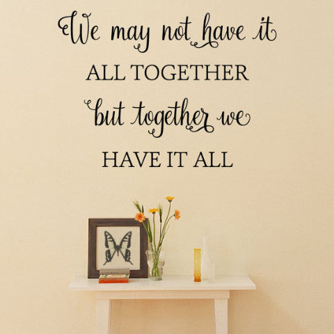 We May Not have it All Together Wall Decal - Create & Ship