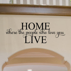 Home Where the People Who Love You Live Wall Decal - Create & Ship