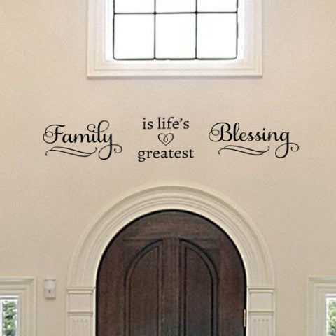 Family Is Lifeu0027s Greatest Blessing Wall Decal   Create U0026 Ship
