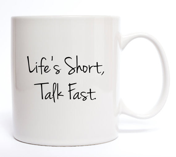 Life's Short, Talk Fast Coffee Mug - Create & Ship
