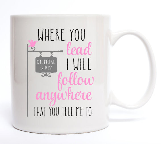 Where You Lead, I Will Follow Coffee Mug - Create & Ship
