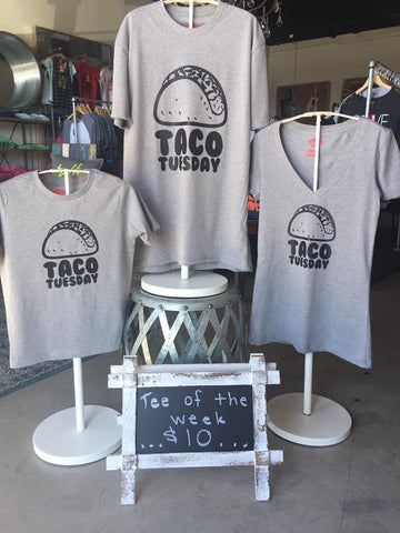 Taco Tuesday Tee of the Week!!! - The Talking Shirt