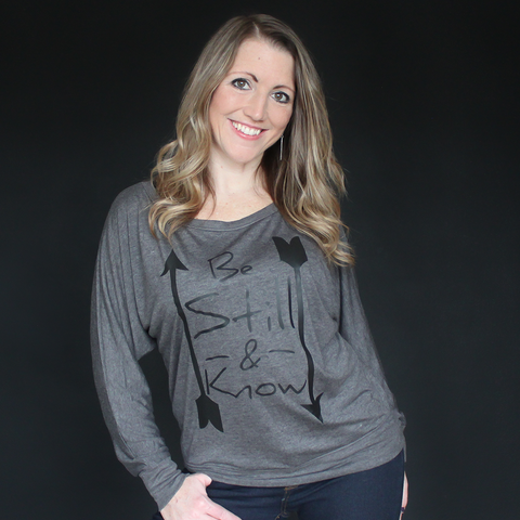 """Be Still and Know"" Long Sleeve Dolman Tee - The Talking Shirt"