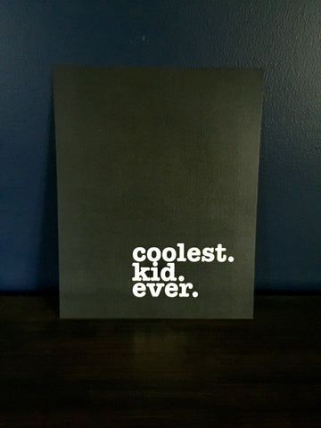 """Coolest Kid Ever"" 8x10 Frameless Print - The Talking Shirt"