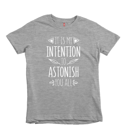 """It Is My Intention To Astonish You All"" Unisex Fit Tee"