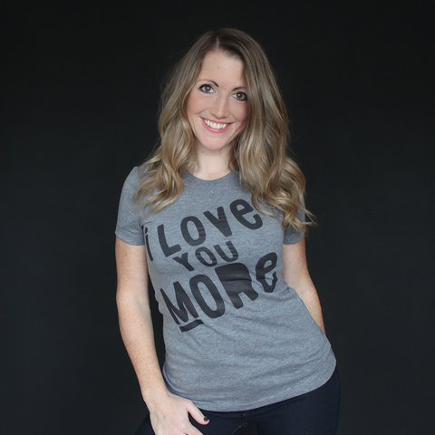 """I Love You More"" Fitted Tee - The Talking Shirt"