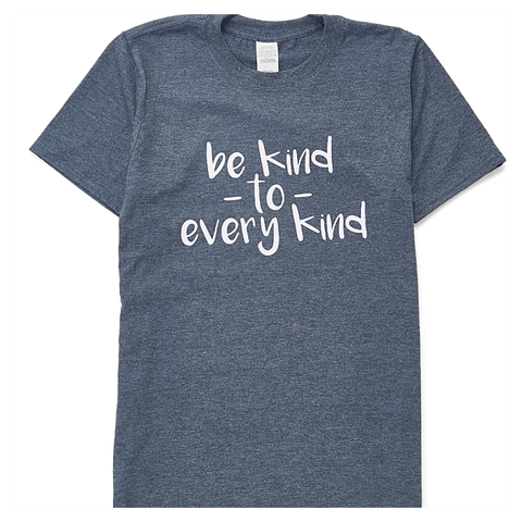 """Be Kind to Every Kind"" Adult Unisex Fit Tee"
